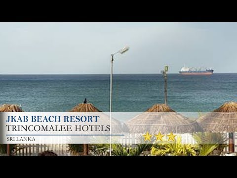 JKAB Beach Resort - Trincomalee Hotels, Sri Lanka