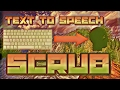 Text to speech SCRUB!