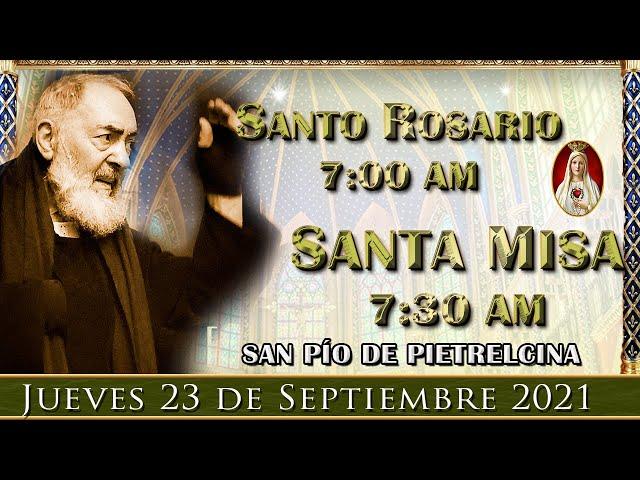 ⛪ Rosario y Santa Misa ⚜️ Jueves 23 de Septiembre 7:00 am | Caballeros de la Virgen