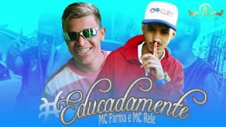 Baixar MC Farmá e MC Rele - Educadamente ((Prod. Rele Beat)) (Lyric Video) RR Entretenimentos