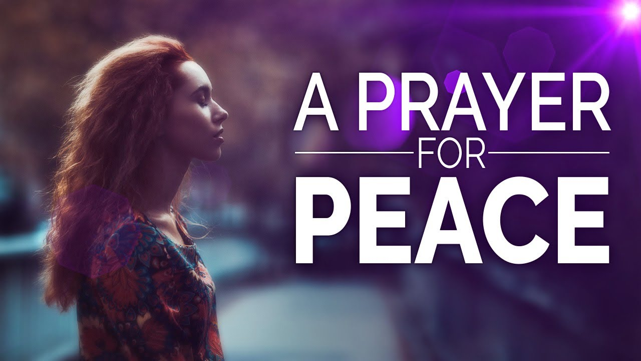 A Prayer For Peace - A Must Know For All Believers