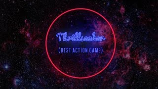 Thrillseeker - Best Action Game of 2017 | COGconnected Game of the Year Awards