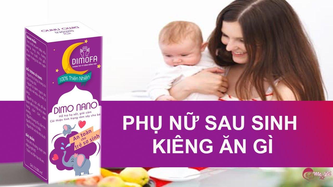 Phụ Nữ Sau Sinh Kiêng Ăn Gì | Phụ Nữ Sau Sinh Kiêng Ăn Gì Để Tránh Mất Sữa