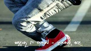 Young Ace - Break it Down (Jerkin Song)(Download Link)