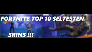 The TOP 10 Rarest FORTNITE Skins (as of May 24, 2019) 🤔😋