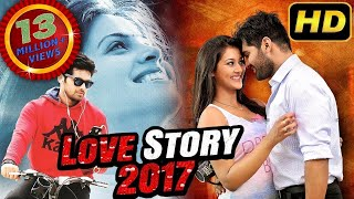 LOVE STORY New Release Movie 2017 South Hindi Dubbed Romantic Movie