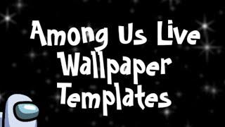 Among Us Live Wallpaper Templates Youtube