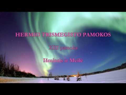 HERMIS TRISMEGISTAS XIII pamoka: Išmintis ir Meilė