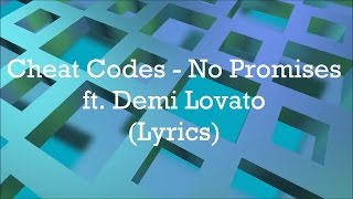 Video Cheat Codes - No Promises ft. Demi Lovato (Lyrics) download MP3, 3GP, MP4, WEBM, AVI, FLV Maret 2018