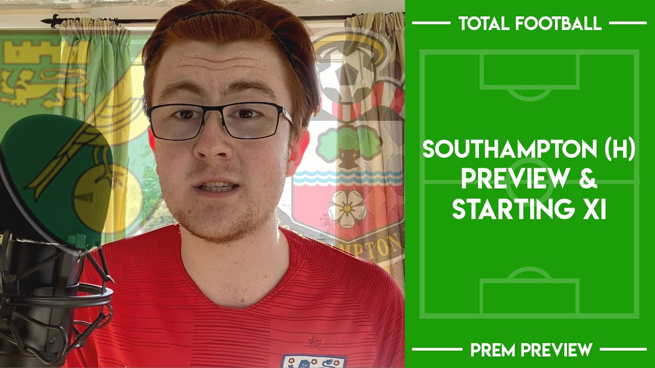 Optimism Norwich Vs Southampton Preferred Xi Preview Total Football Youtube