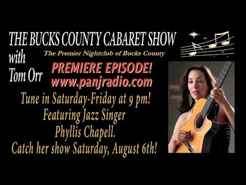 The Bucks County Cabaret Radio Show - Episode 1 - 7/30/2016