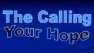 Watch Calling Your Hope video