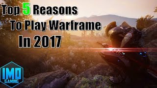 Top 5 Reasons To Play Warframe In 2017: A Review