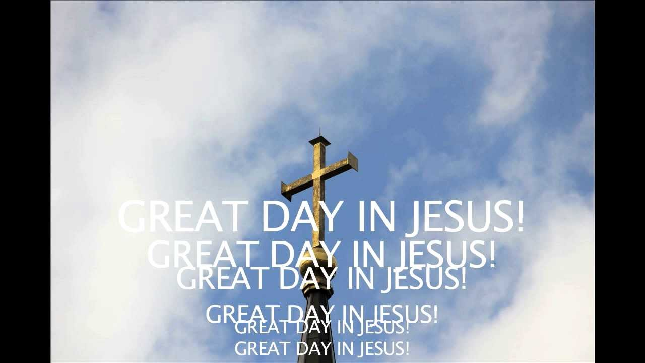 great day in jesus