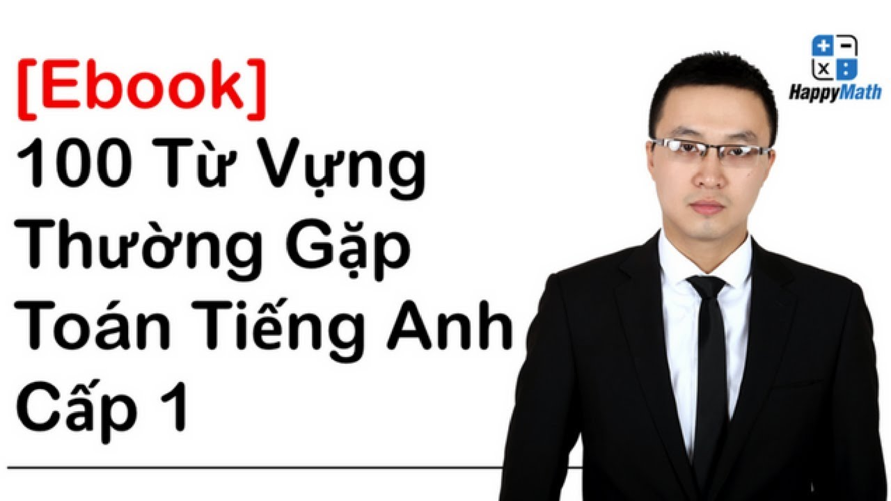 [Ebook] 100 Từ Vựng Thường Gặp Trong Toán Tiếng Anh Cấp 1
