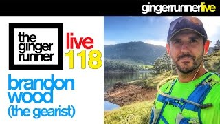 GINGER RUNNER LIVE #118 | Brandon Wood - The Gearist, Transrockies, Spring Gear!