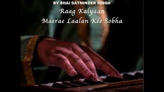 Raag Kalyaan - Maerae Laalan Kee Sobha - Satninder Singh Bodel