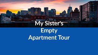 My sister's empty apartment tour-starting over
