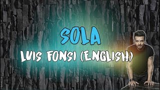 Sola english version Luis Fonsi Letra Lyrics