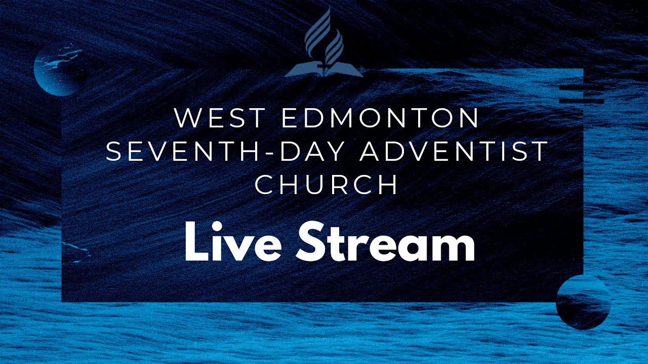 West Edmonton Seventh-day Adventist Church Live Stream