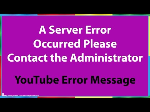A Server Error Occurred Please Contact the Administrator YouTube Error Message