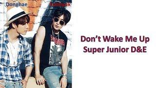 Super Junior D&E Don't Wake Me Up Lyrics