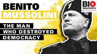Benito Mussolini: The Man Who Destroyed Democracy