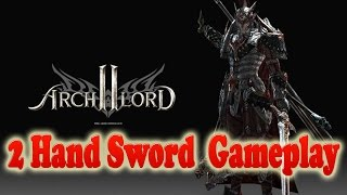 Archlord 2 Gameplay 2 Hand Sword Warrior