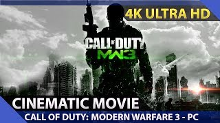 Call of Duty: Modern Warfare 3 - Cinematic Movie / PC 4K Ultra HD 60fps
