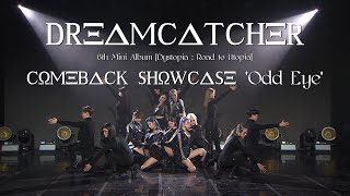 Dreamcatcher(드림캐쳐) 'Odd Eye' Comeback Showcase