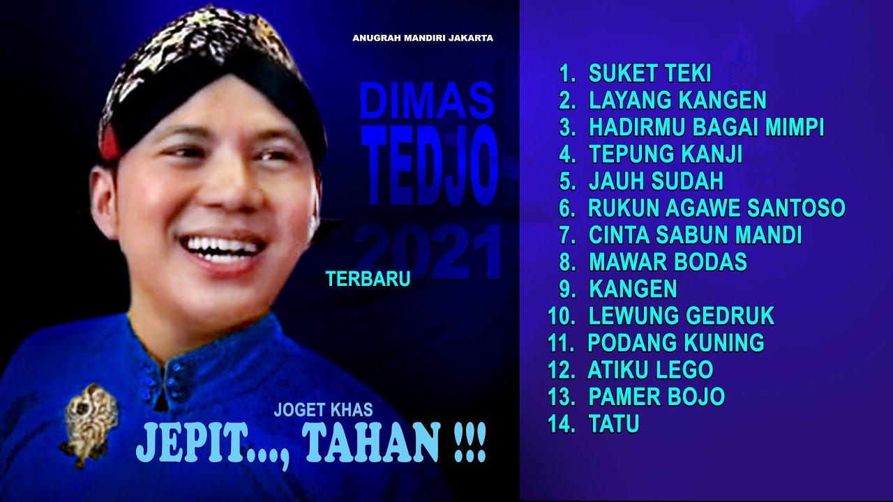 Download DIMAS TEDJO AMBYAR 2021 SUKET TEKI LAYANG KANGEN HADIRMU BAGAI MIMPI PAMER BOJO TATU LEWUNG GEDRUK