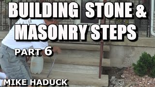 How I build stone or masonry steps (part 6 of 7) Mike Haduck