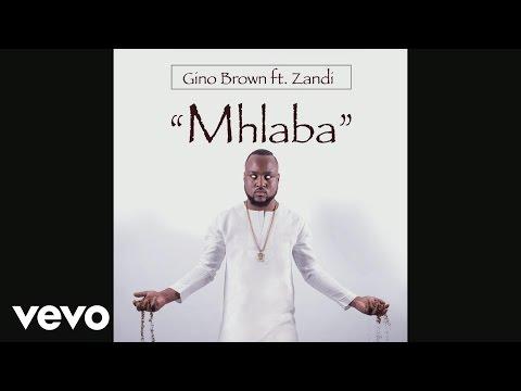 Gino Brown - Mhlaba ft. Zandi