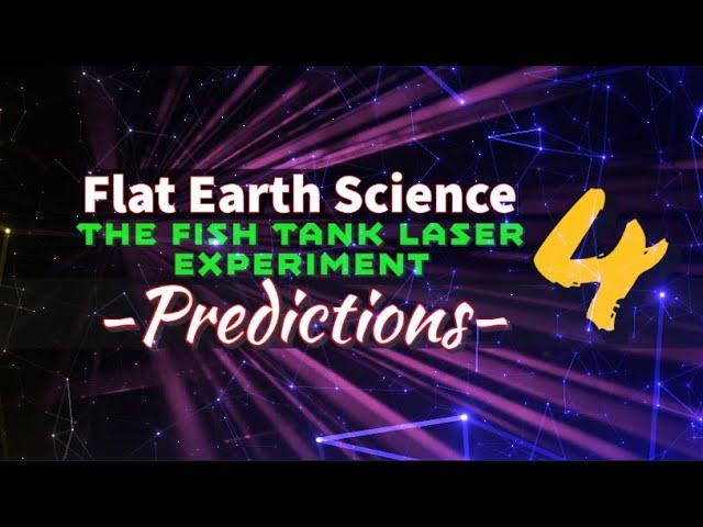 The Fish Tank Laser Experiment 4 Predictions