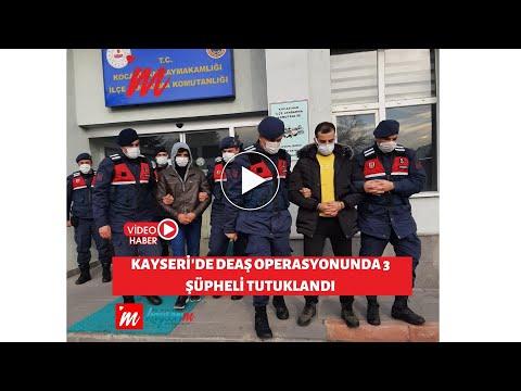 Kayseri'de DEAŞ Operasyonunda 3 Şüpheli Tutuklandı