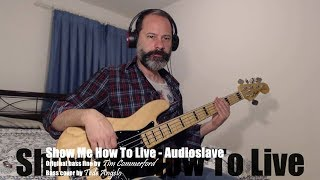 Show Me How To Live - Audioslave - Bass Cover