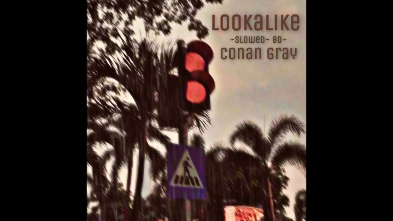 Download lookalike- conan gray- 8d slowed