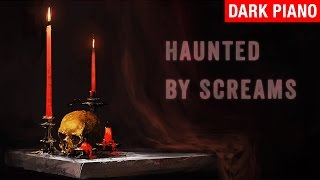 Haunted by Screams - myuu