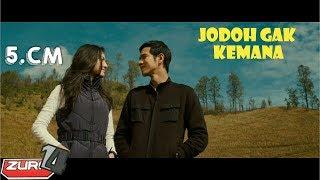 Download lagu Jodoh gak kemana sinopsis film 5cm 2012 full movie MP3