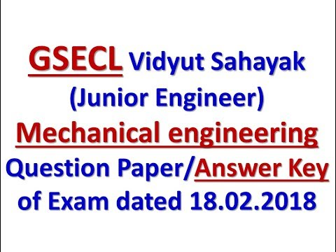 GSECL VS Mechanical engineering Question Paper/Answer Key of Exam dated 18.02.2018
