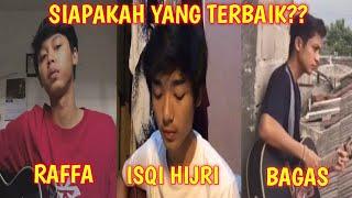 Download lagu Kumpulan Cover Lagu Raffa, Isqi Hijri, Bagas Kurniawan (Dijamin Bikin Baper)|SIAPAKAH YANG TERBAIK?