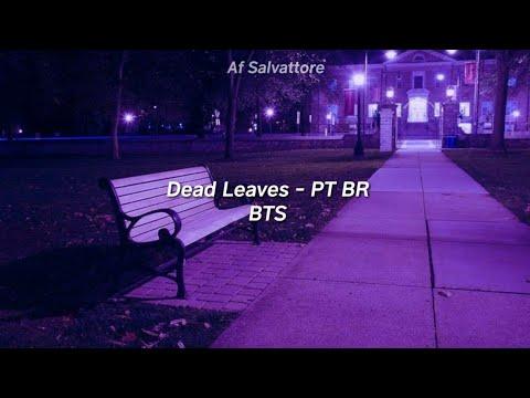 BTS - 'DEAD LEAVES' [Legandado PT-BR]
