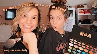 my mom TRIES to do my makeup...