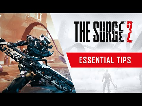 The Surge 2 - Essential Tips