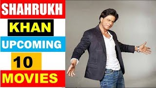 Shahrukh Khan Upcoming 10 Movies 2019 and 2020 With Cast and Release Date