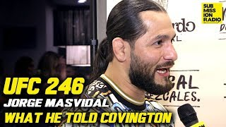 UFC 246: Tipsy Jorge Masvidal Reveals What Colby Covington Told Him Privately