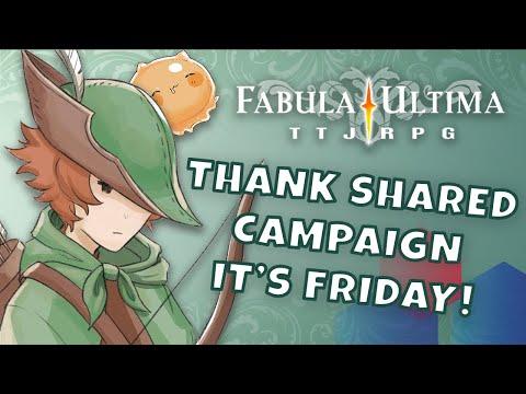 THANK SHARED CAMPAIGN IT'S FRIDAY - 16 - Le basi del gioco organizzato di Fabula Ultima