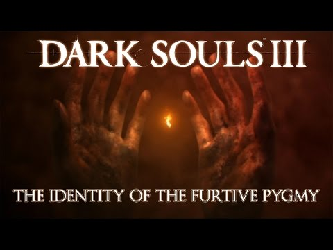 Dark Souls 3 Lore: The Identity of the Furtive Pygmy