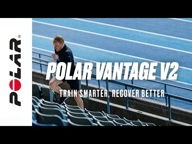 Polar Vantage V2 | Train Smarter, Recover Better