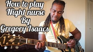 How to play Gregory Isaacs - Night Nurse on guitar